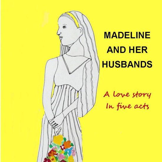 Madeline and Her Husbands